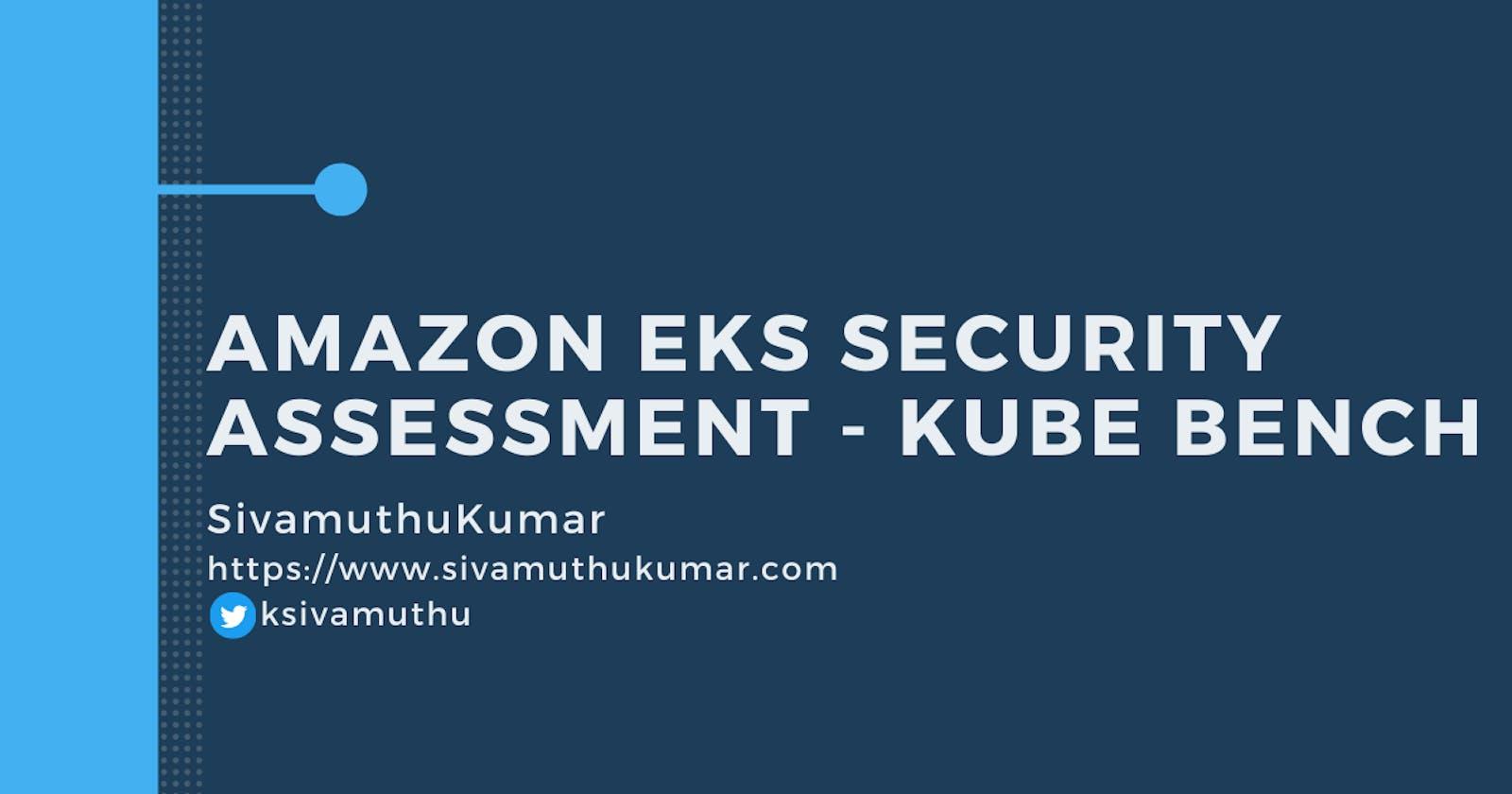 Amazon EKS Security Assessment - Kube Bench