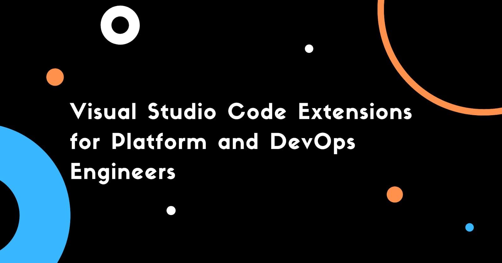 Visual Studio Code Extensions for Platform and DevOps Engineers
