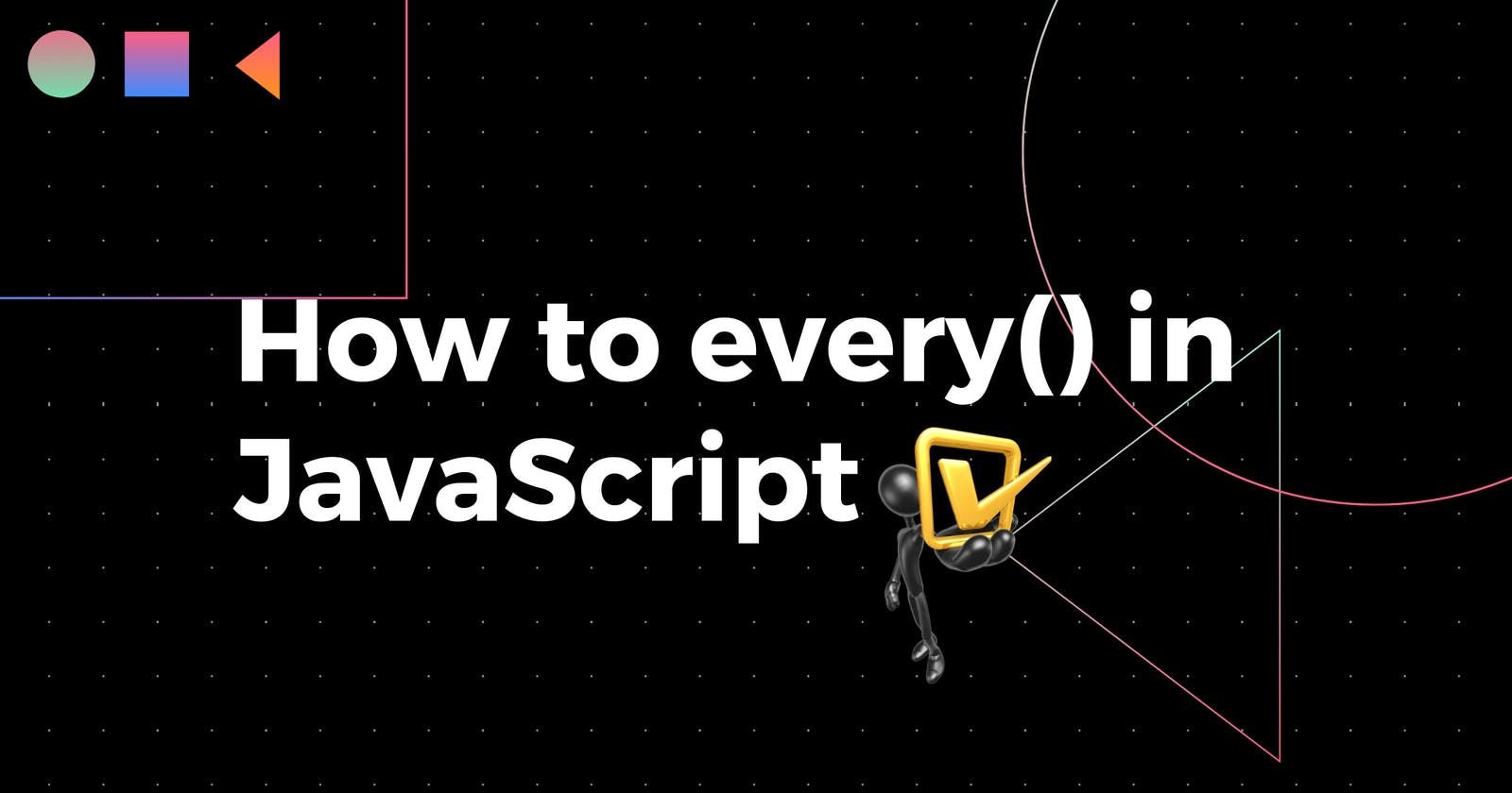 The Array every() Method in JavaScript