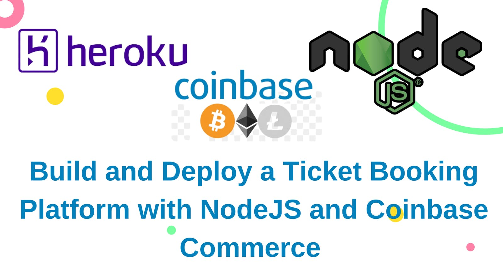 Build and Deploy a Ticket Booking Platform with NodeJS and Coinbase Commerce