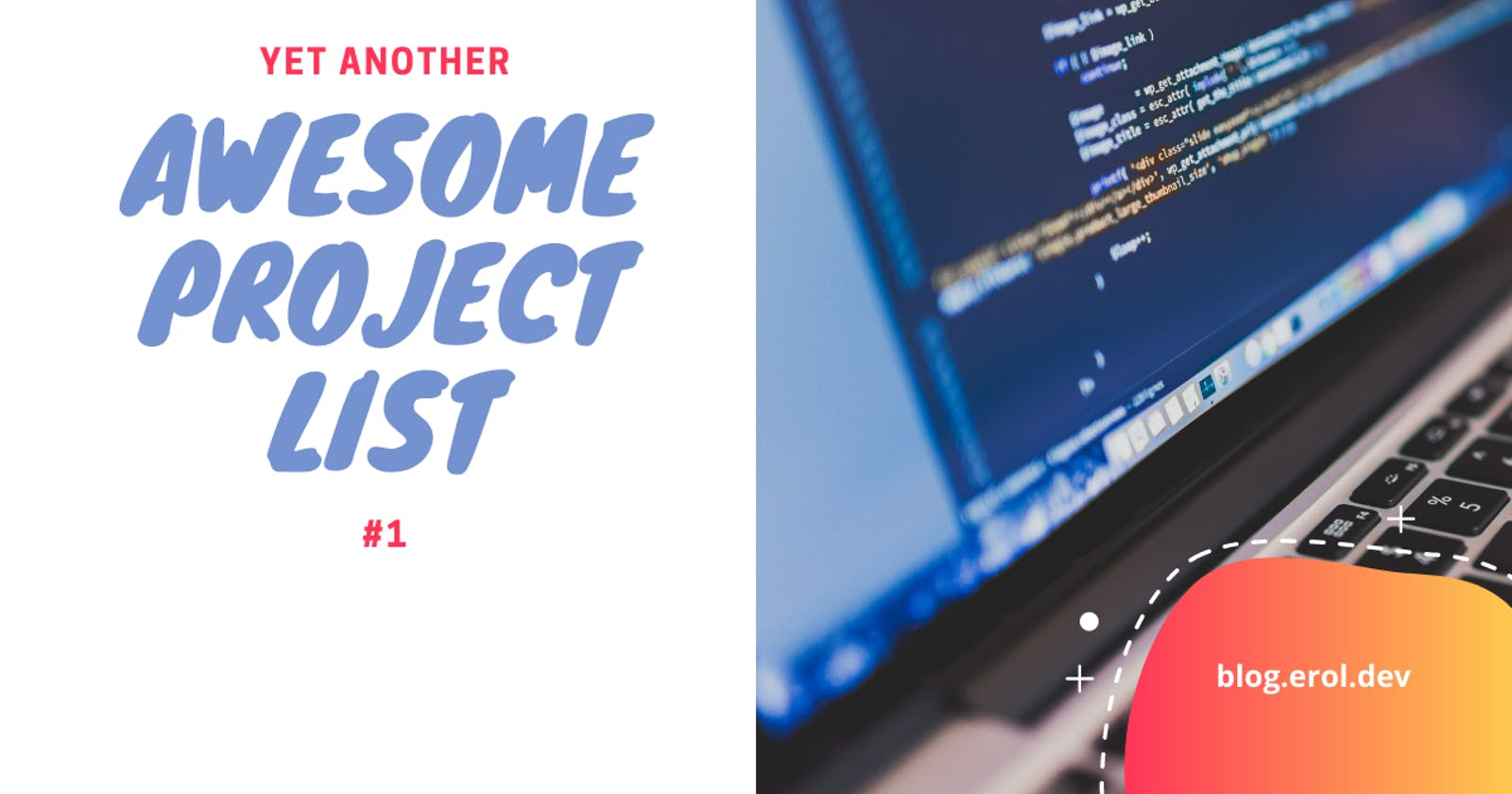 Yet Another Awesome Project List (#1)