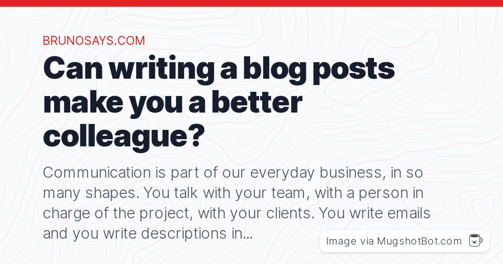 Can writing a blog posts make you a better colleague?