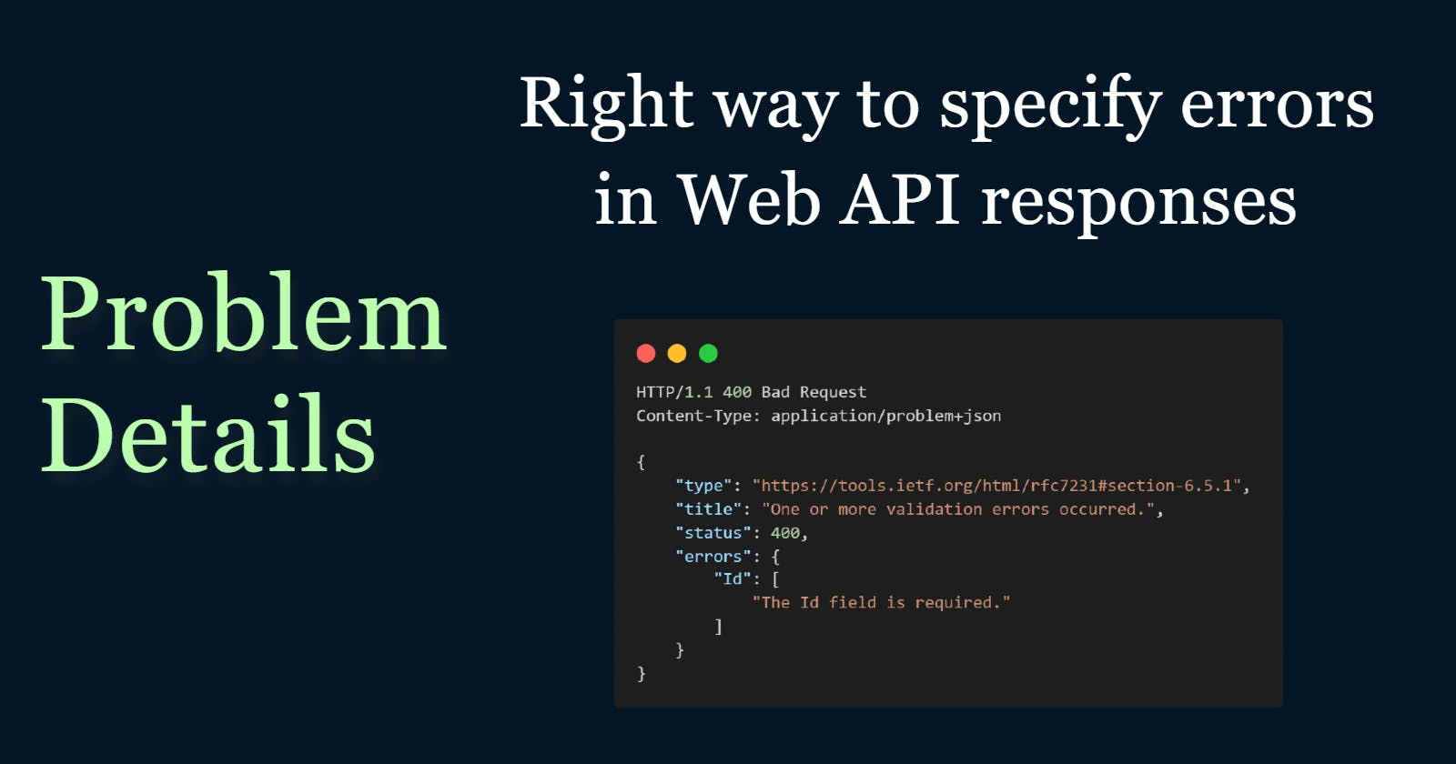 Problem Details - The right way to specify errors in Web API responses