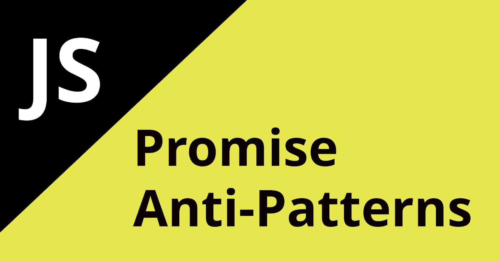 Common Promise Anti-Patterns