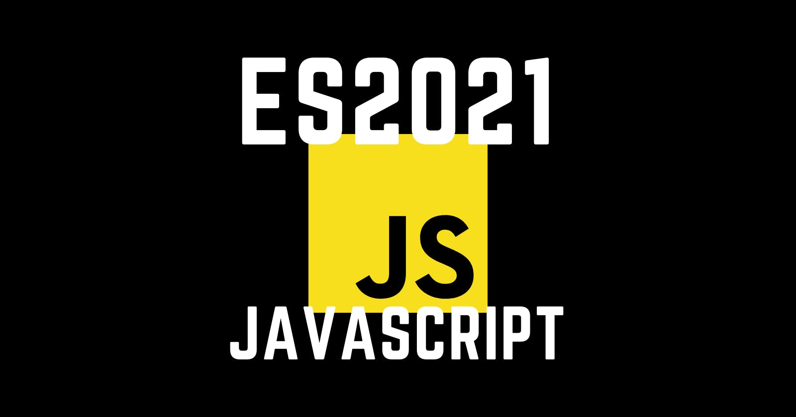 Javascript ES2021 - Features to be included this year in ES12