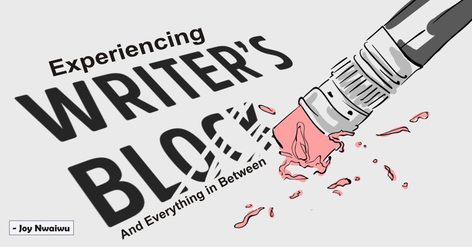 Experiencing Writer's Block and Everything In Between