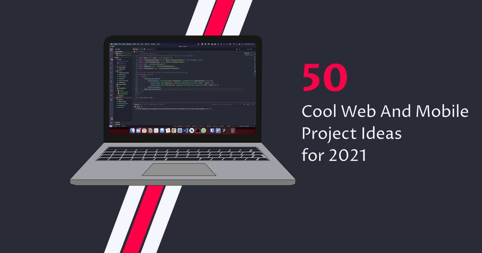 50 Cool Web And Mobile Project Ideas for 2021