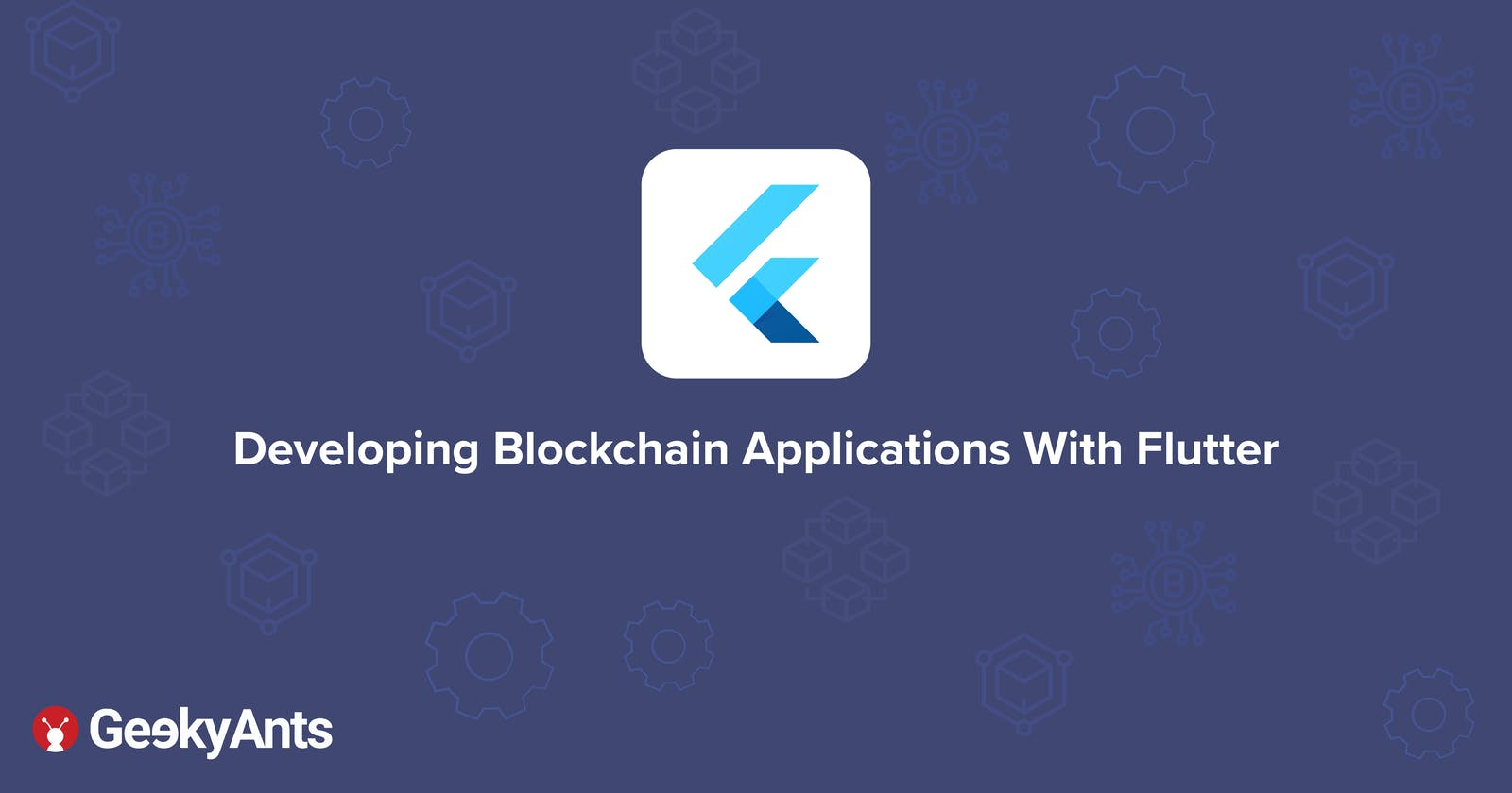 Developing Blockchain Applications With Flutter