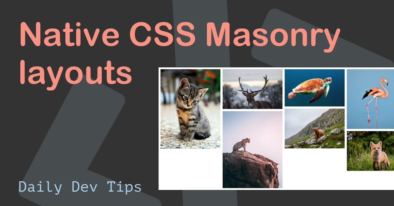 Native CSS Masonry layouts