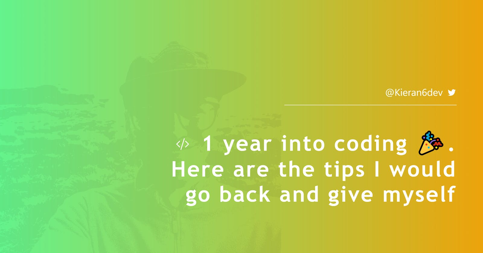 1 year into coding 🎉. Here are the tips I would go back and give myself