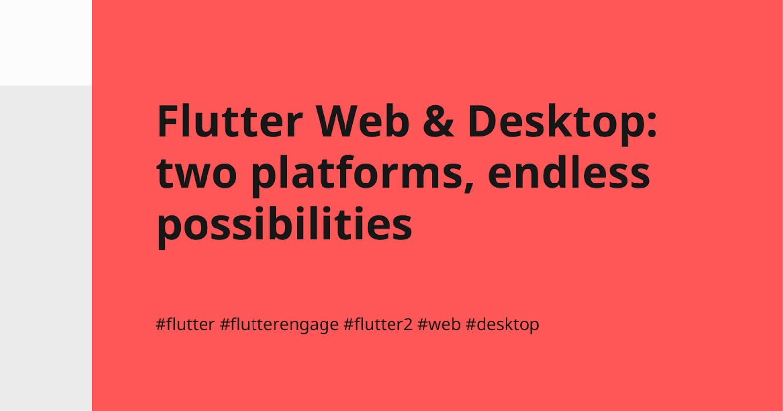 Flutter Web & Desktop: two platforms, endless possibilities