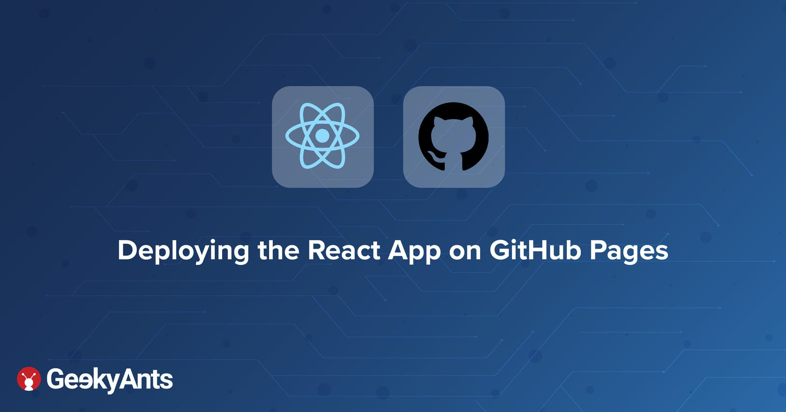 Deploying the React App on GitHub Pages