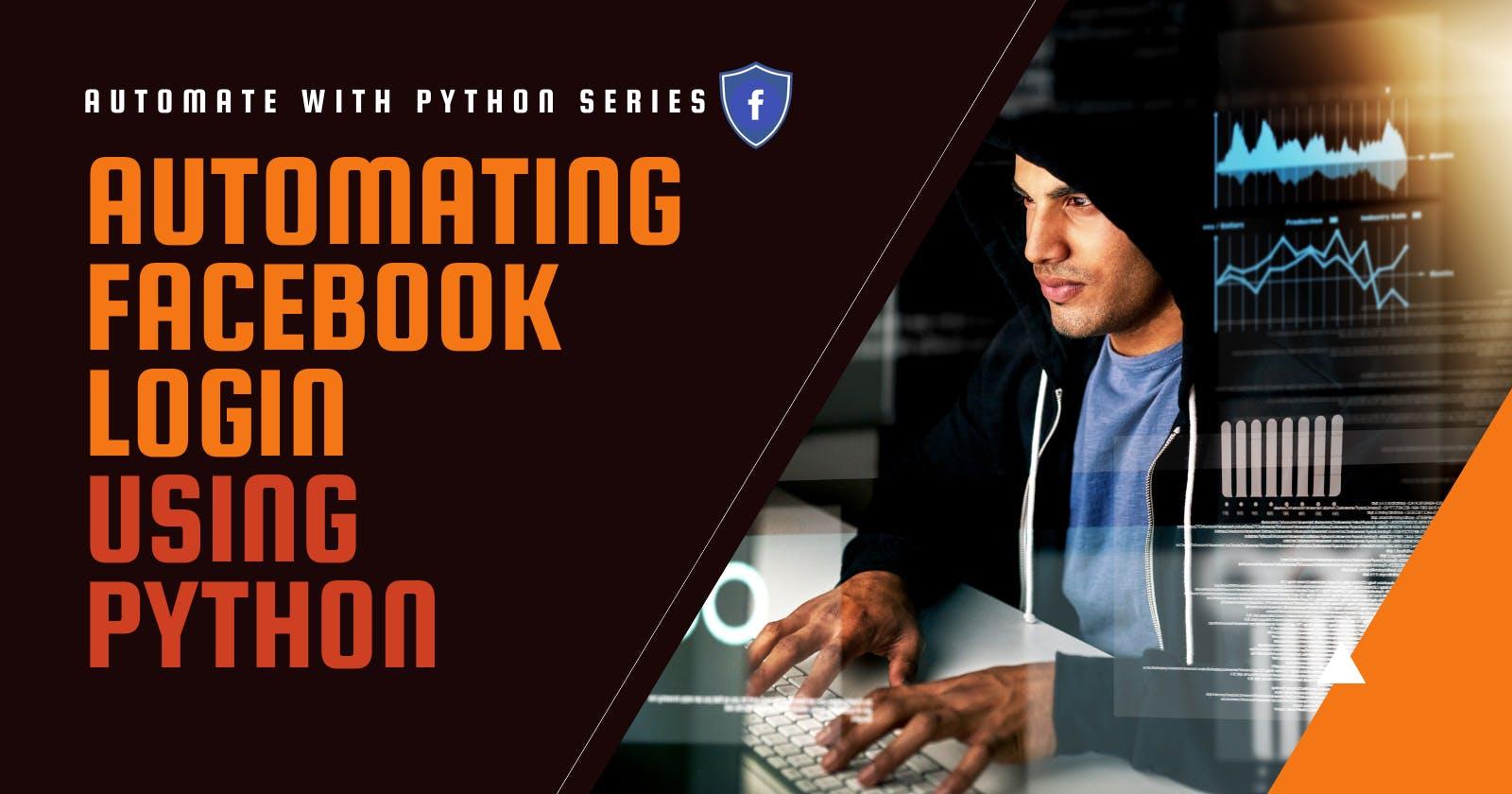 Automating Facebook Login Using Python