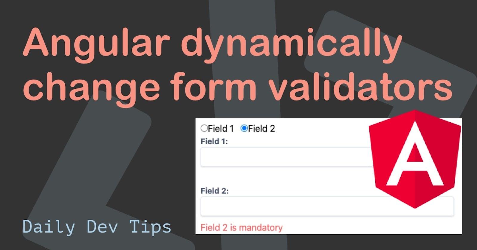Angular dynamically change form validators