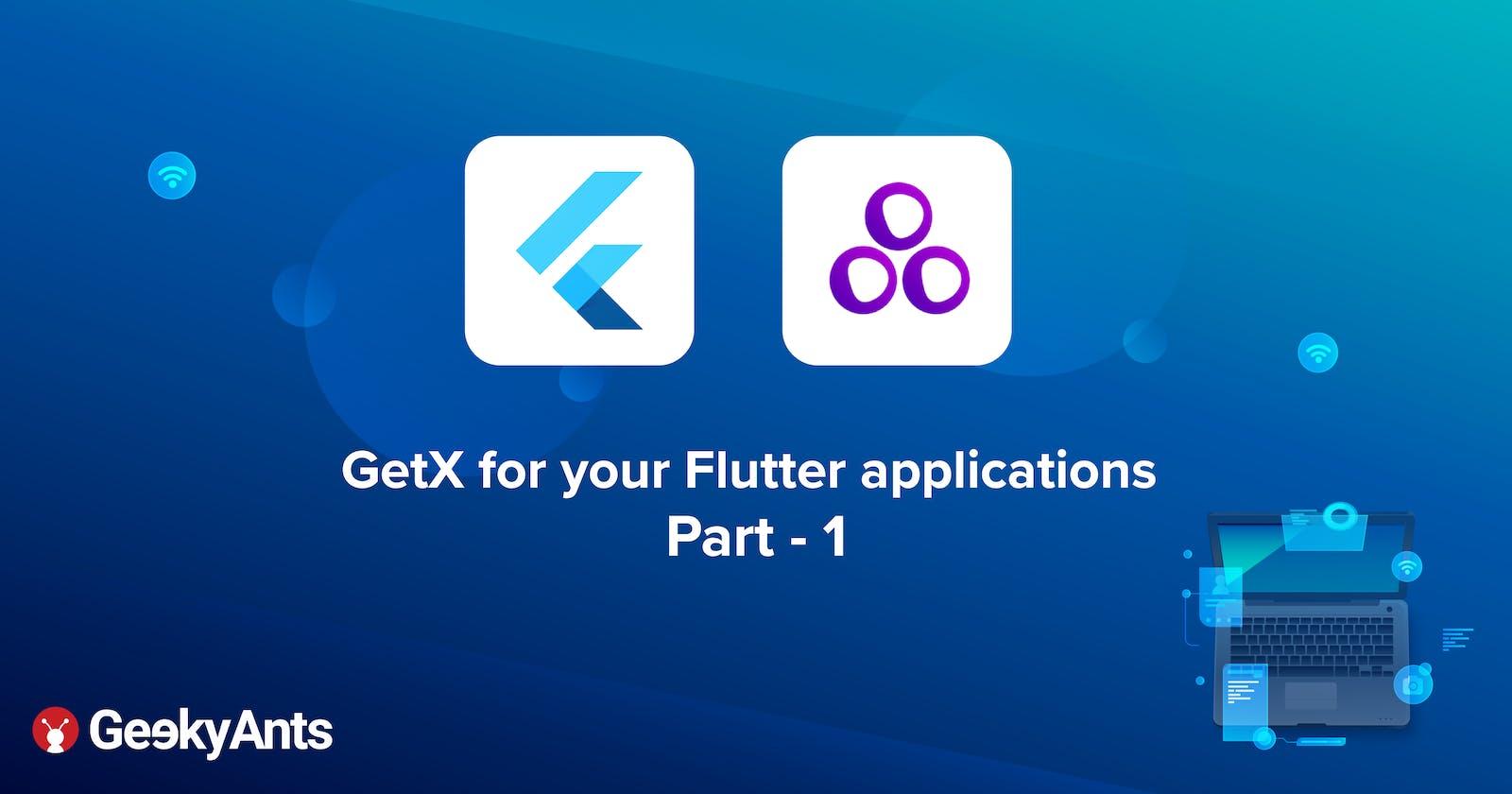 GetX for your Flutter applications - Part 1