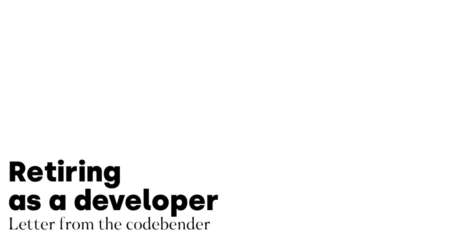 Retiring as a developer