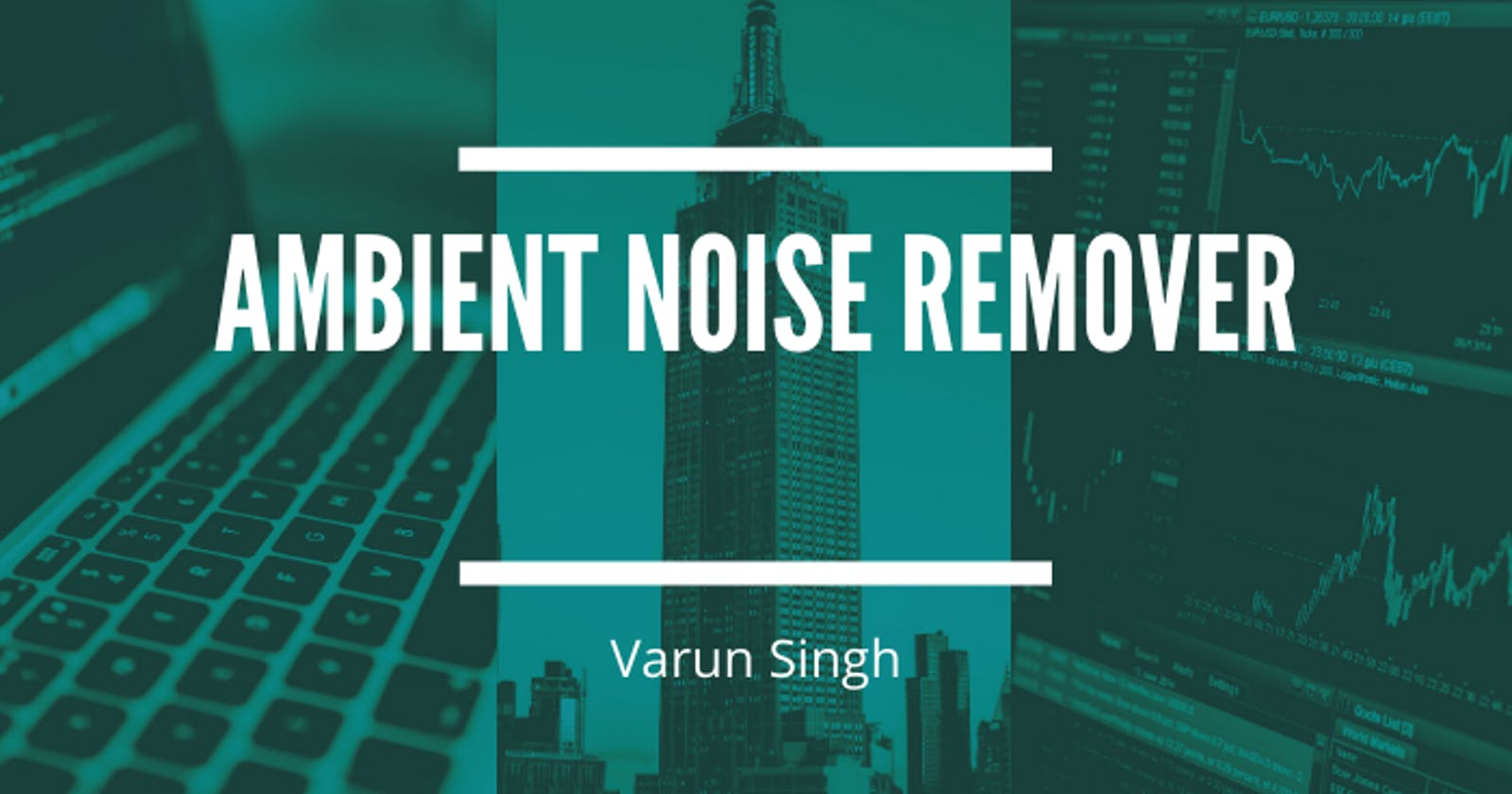 How I Wrote A Background Noise Remover from Start to Finish