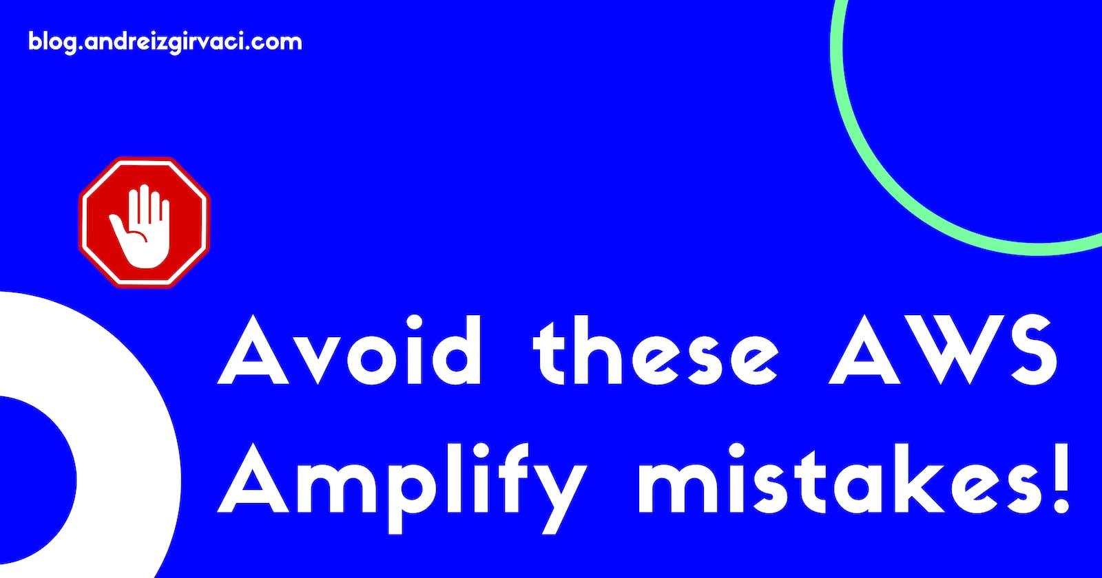 Avoid these AWS Amplify mistakes! ✋