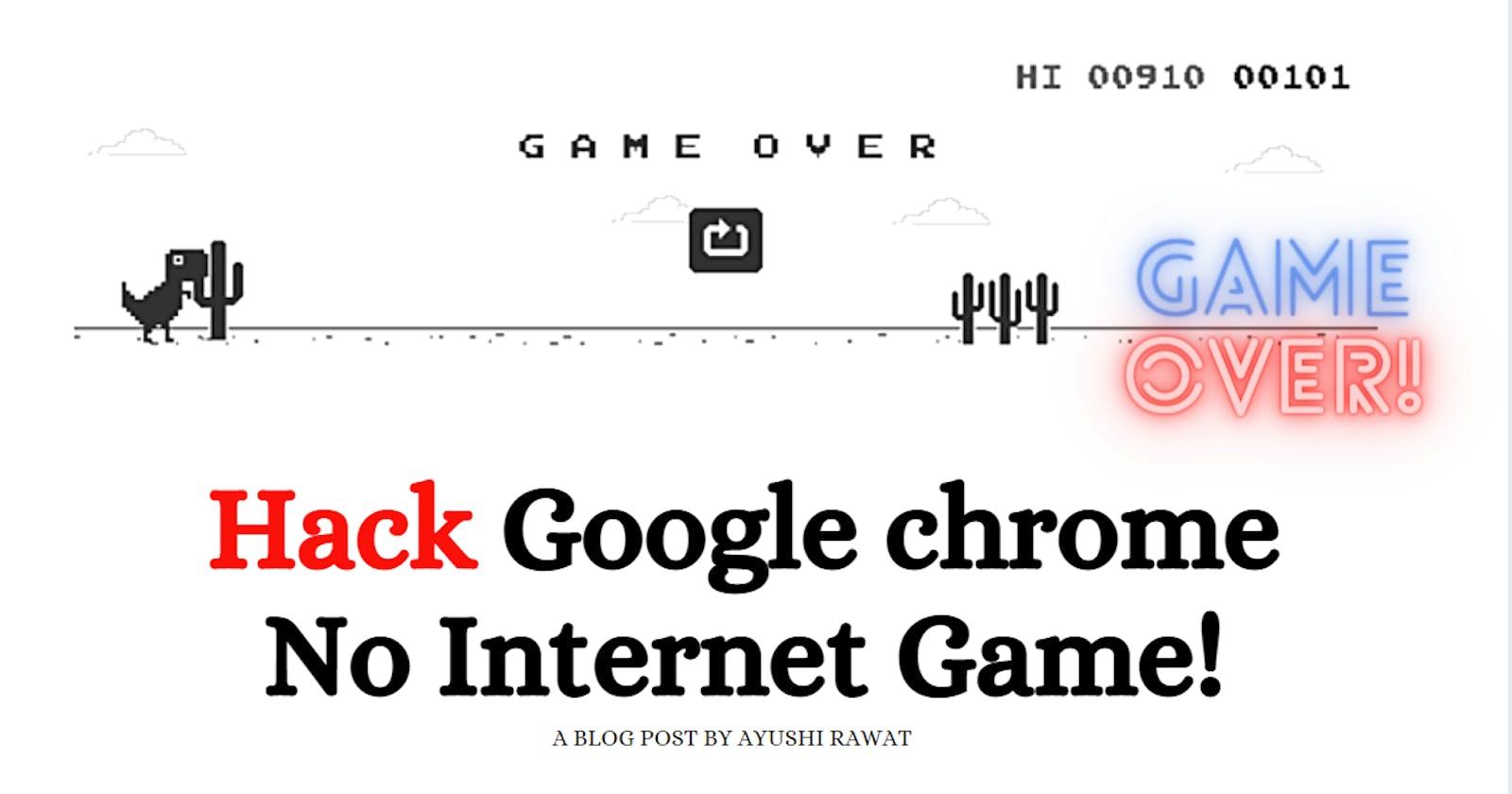 Hack Google chrome No Internet Dino Game!