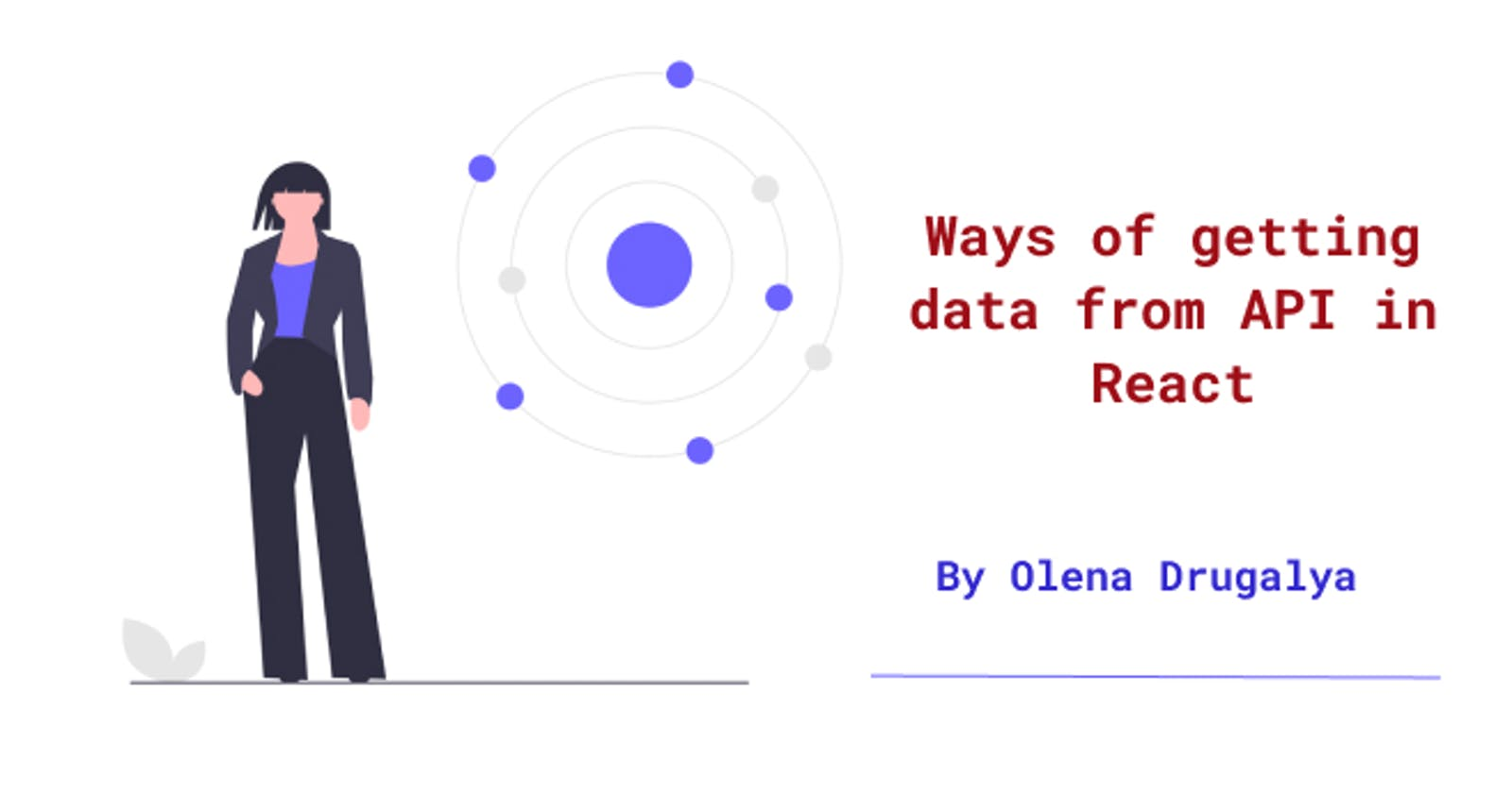 Ways of Getting Data from API in React