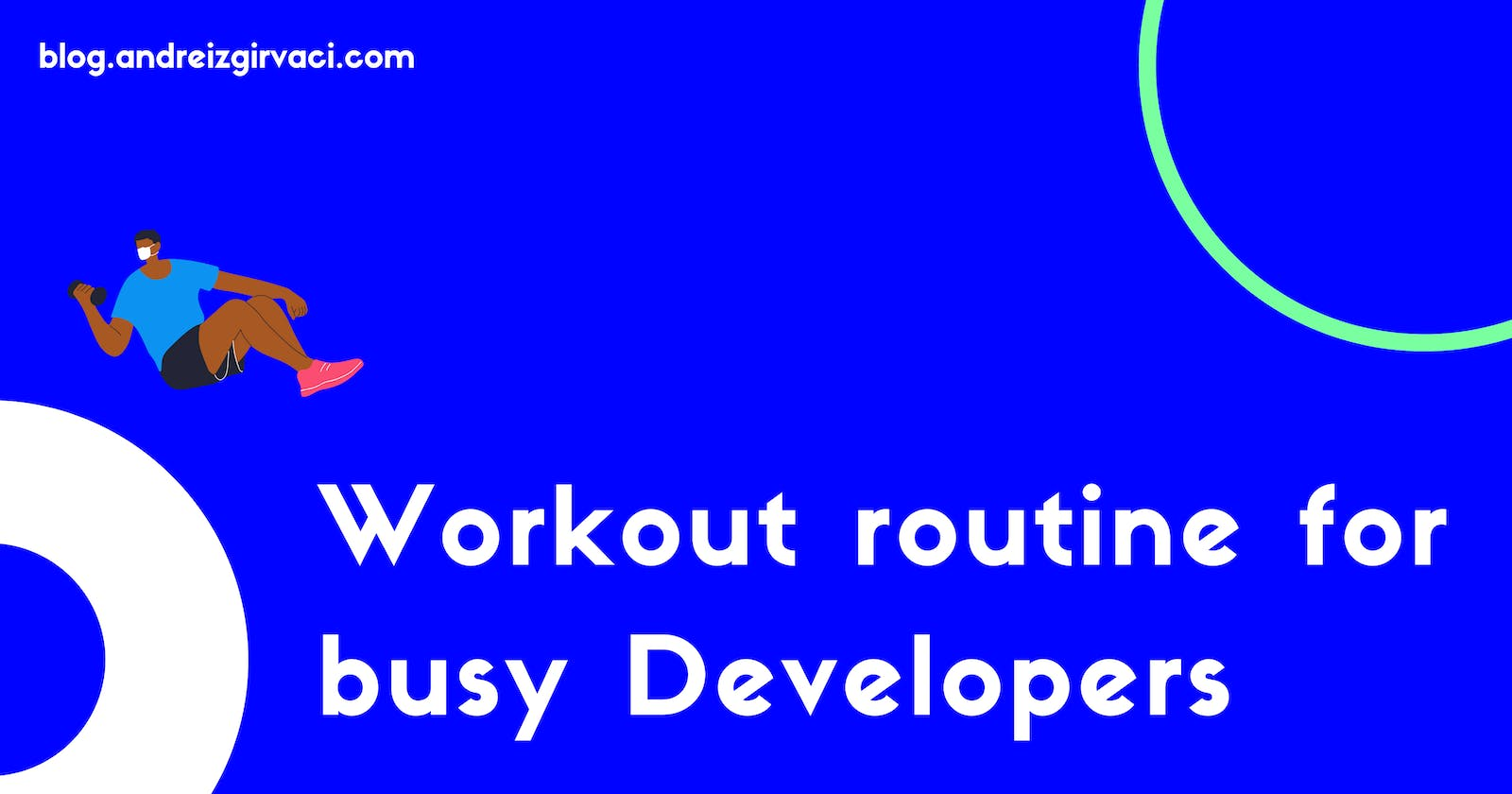 Workout routine for busy Developers 💪🧑💻