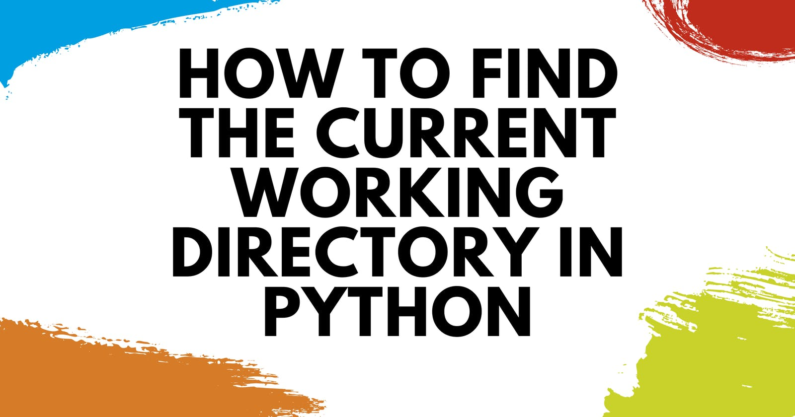 How to Find the Current Working Directory in Python