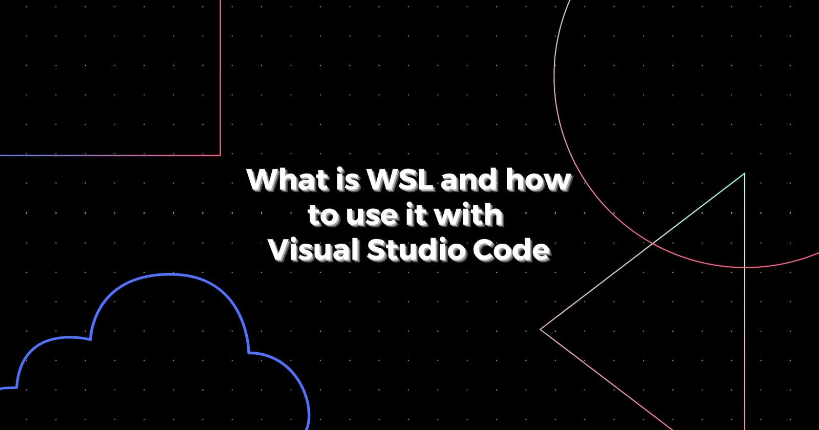 What is WSL and how to use it with VSCode