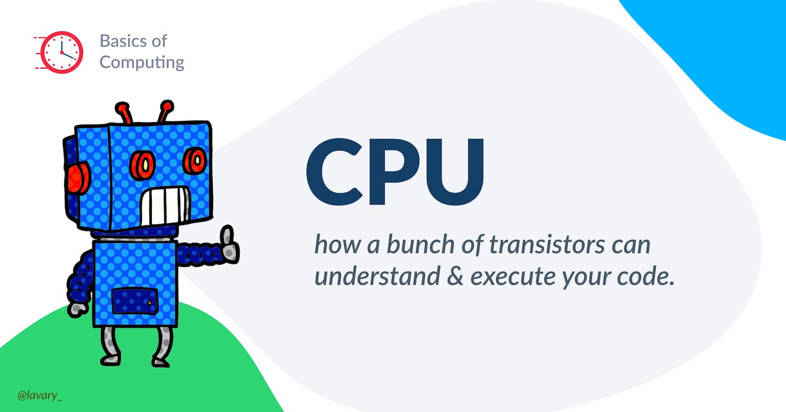 CPU, how a bunch of transistors can understand and execute your code