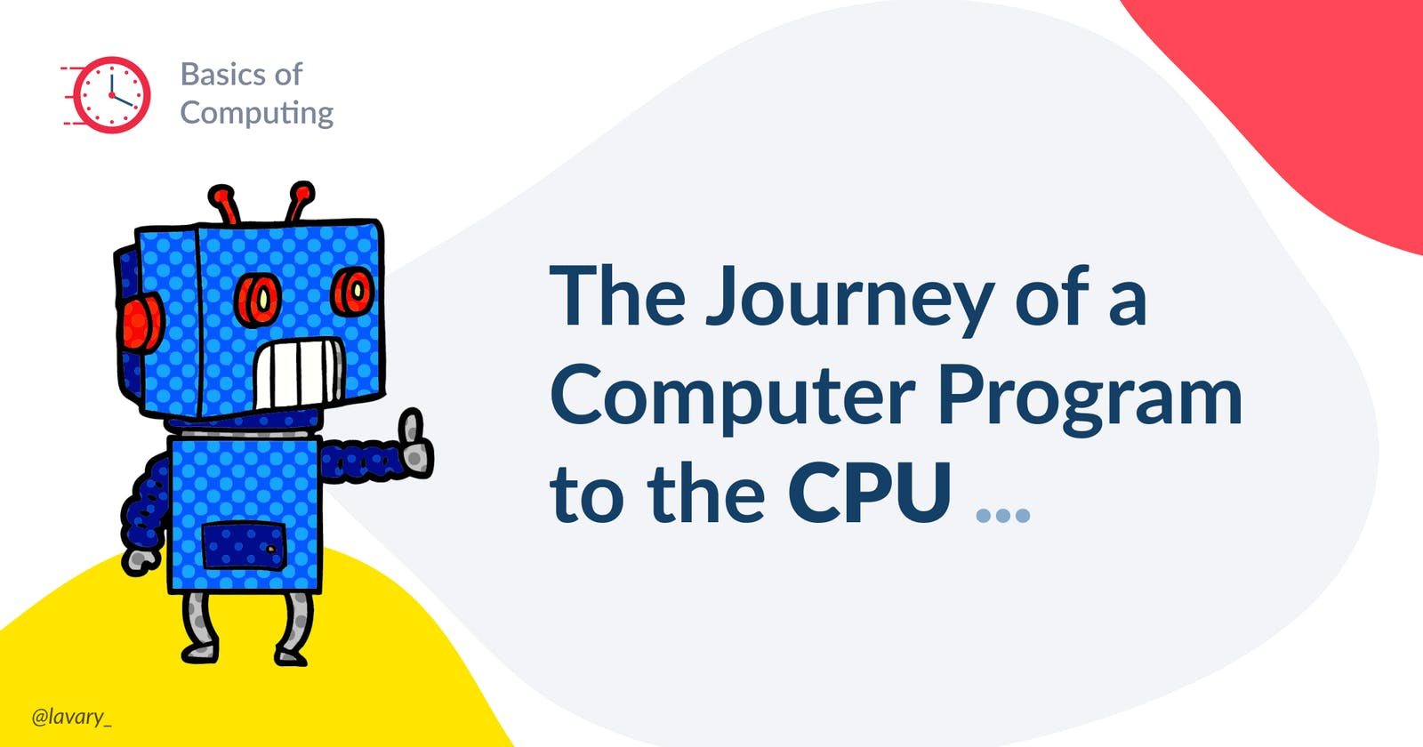 The Journey of a computer program to the CPU