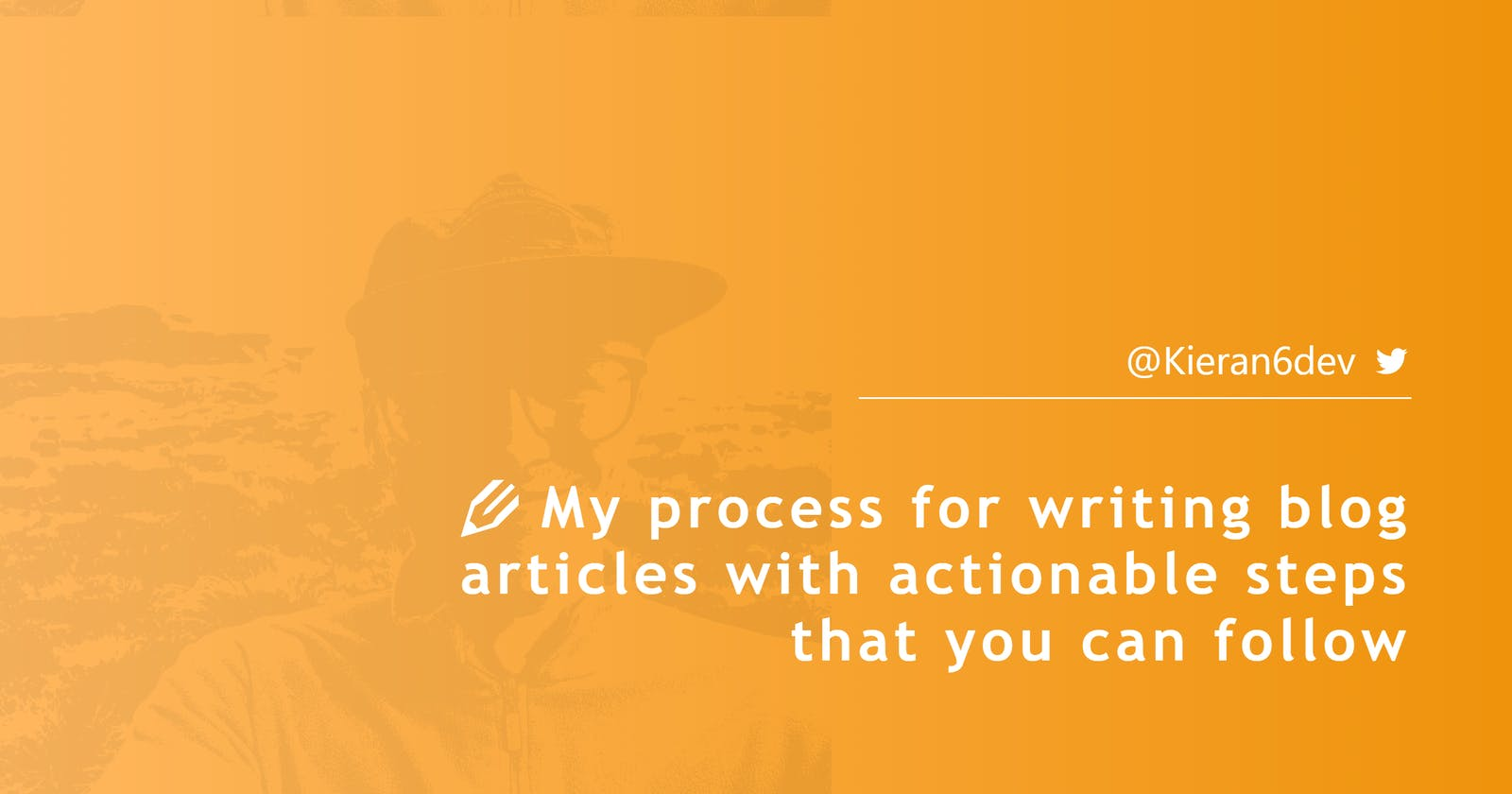 My process for writing blog articles with actionable steps you can follow