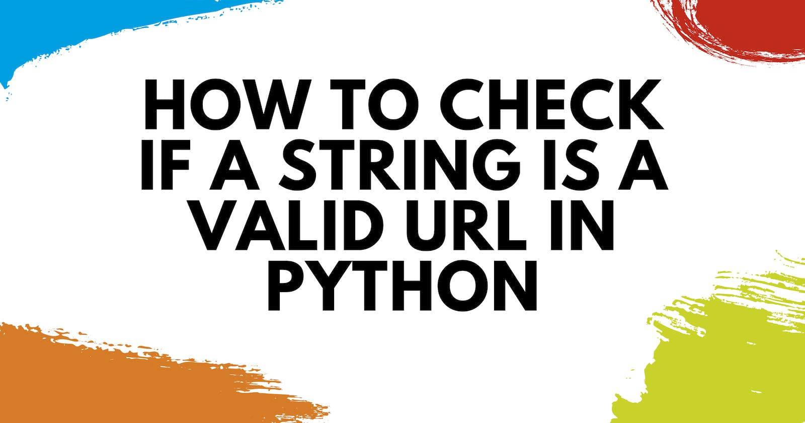 How to Check If a String Is a Valid URL in Python