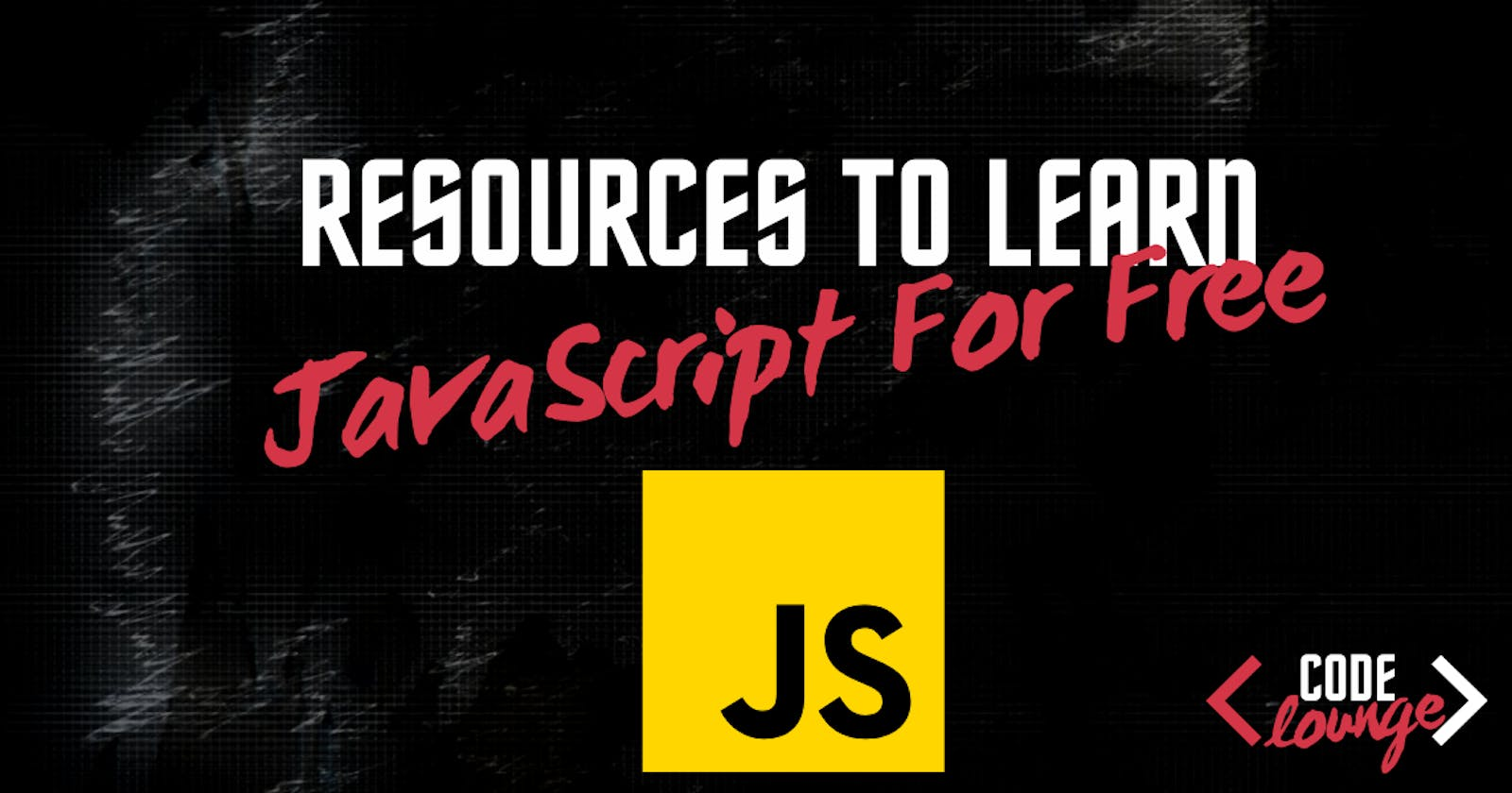 5 Best Resources To Learn JavaScript For Free