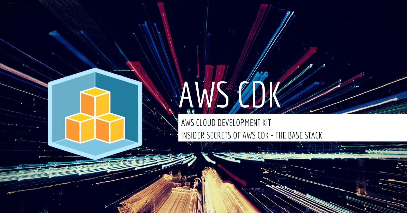 Insider Secrets Of AWS CDK - The Base Stack