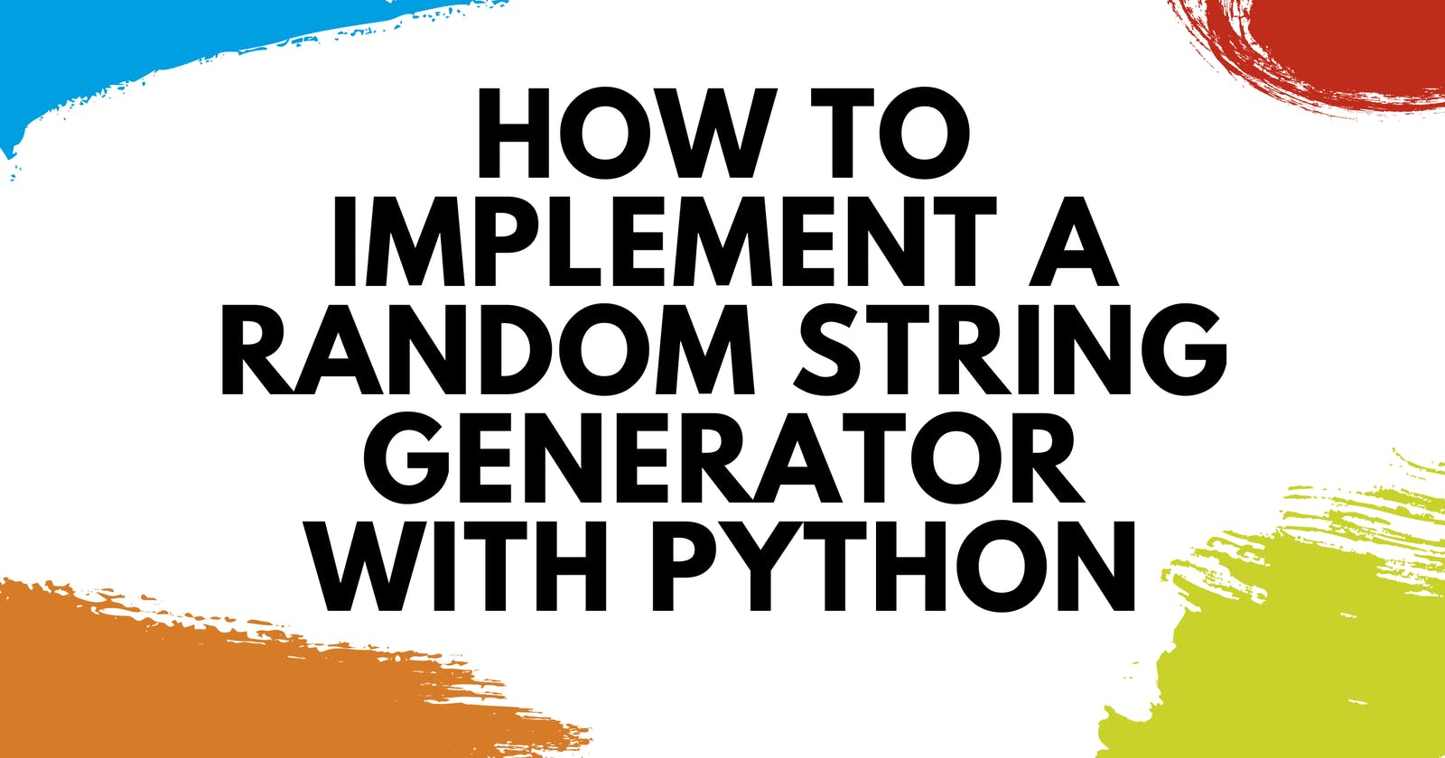 How to Implement a Random String Generator With Python