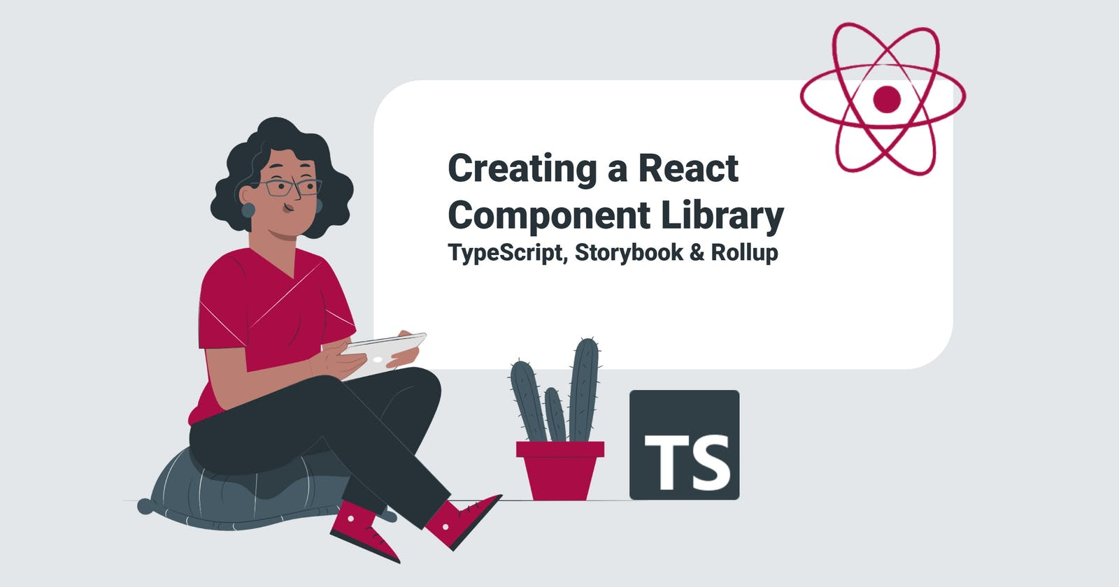 Creating a React Component Library with TypeScript, Storybook & Rollup