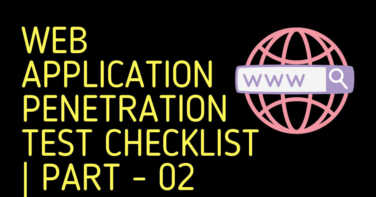 Web Application Penetration Test Checklist | Part - 02