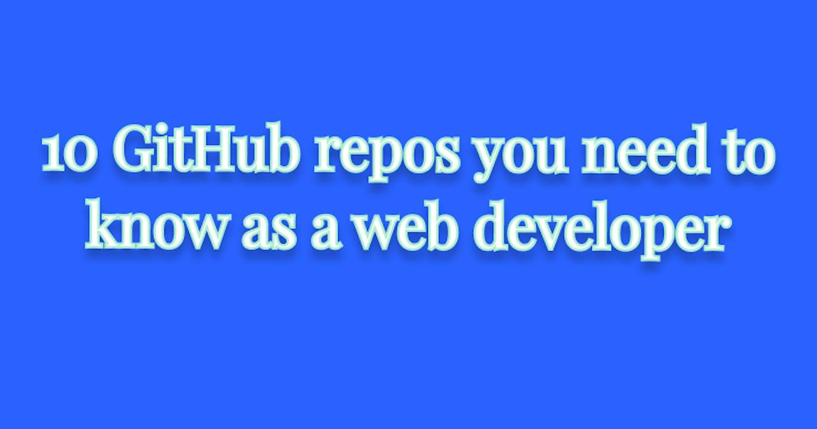 10 GitHub repos you need to know as a web developer