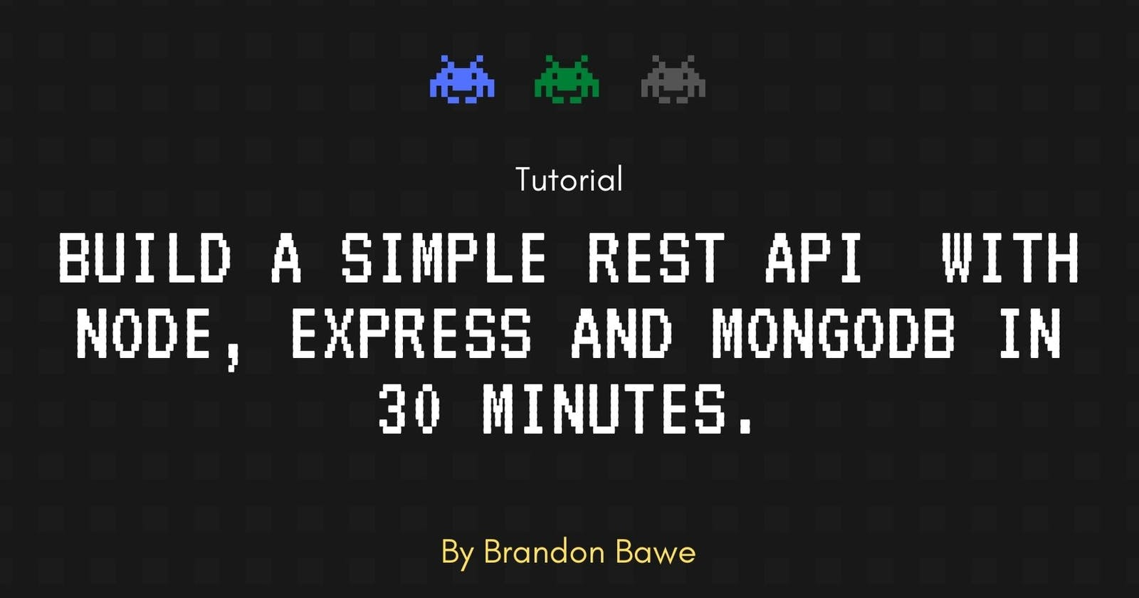 Build a simple REST API  with Node, Express and MongoDB in 30 minutes.