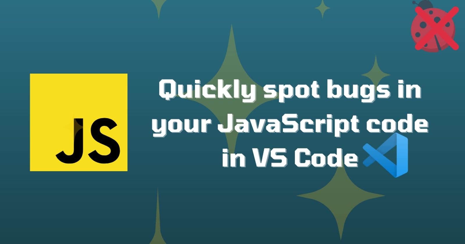 🐛 How to quickly spot errors in your JavaScript code in VS Code