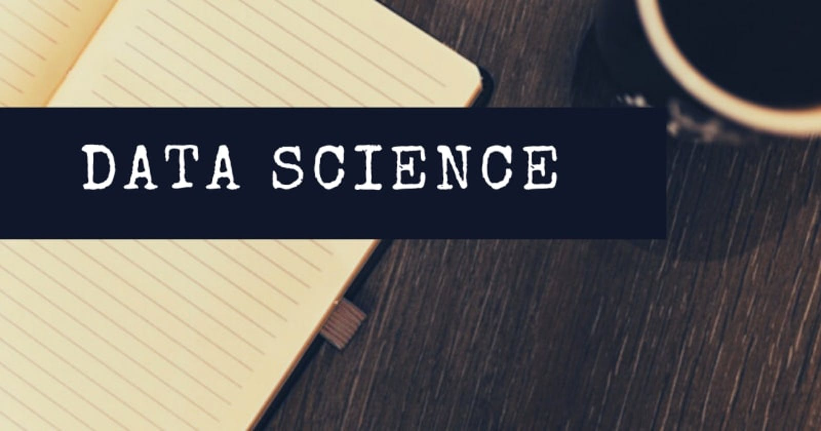 A Beginner's Guide To Data Science