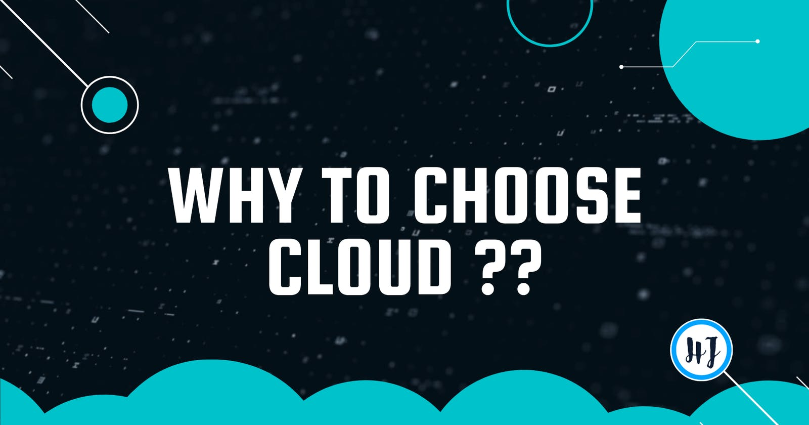Why should we choose Cloud ?