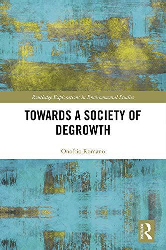 Onofrio Romano, Towards a society of degrowth, 2019, Routledge