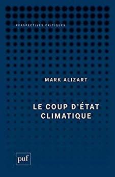 Mark Alizart, Le coup d'état climatique, 2020, Presses Universitaires de France