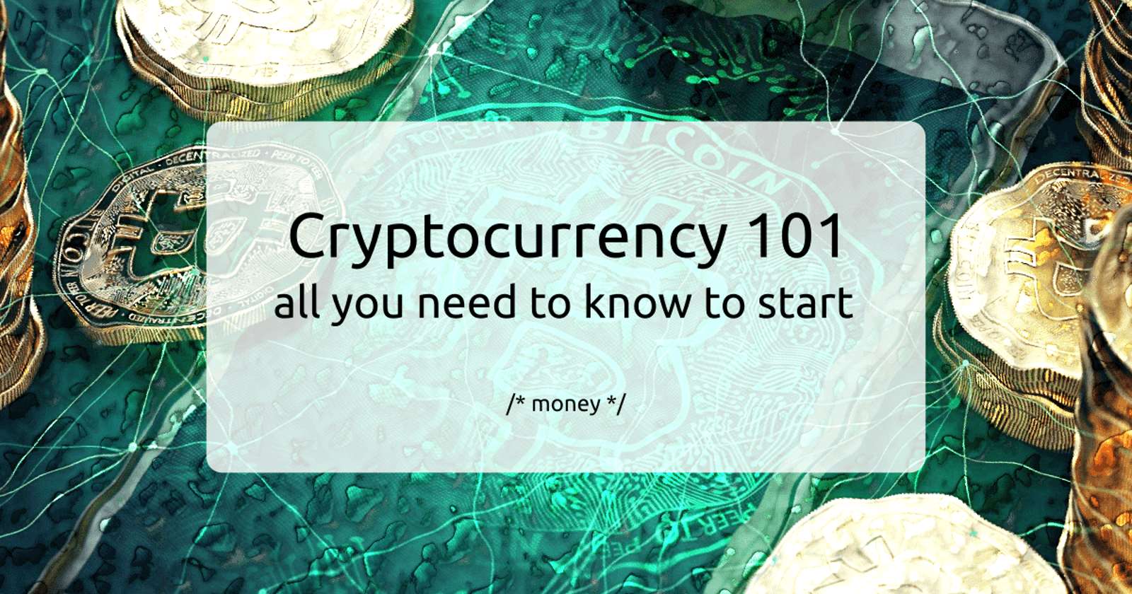 Cryptocurrency 101: all you need to know to start