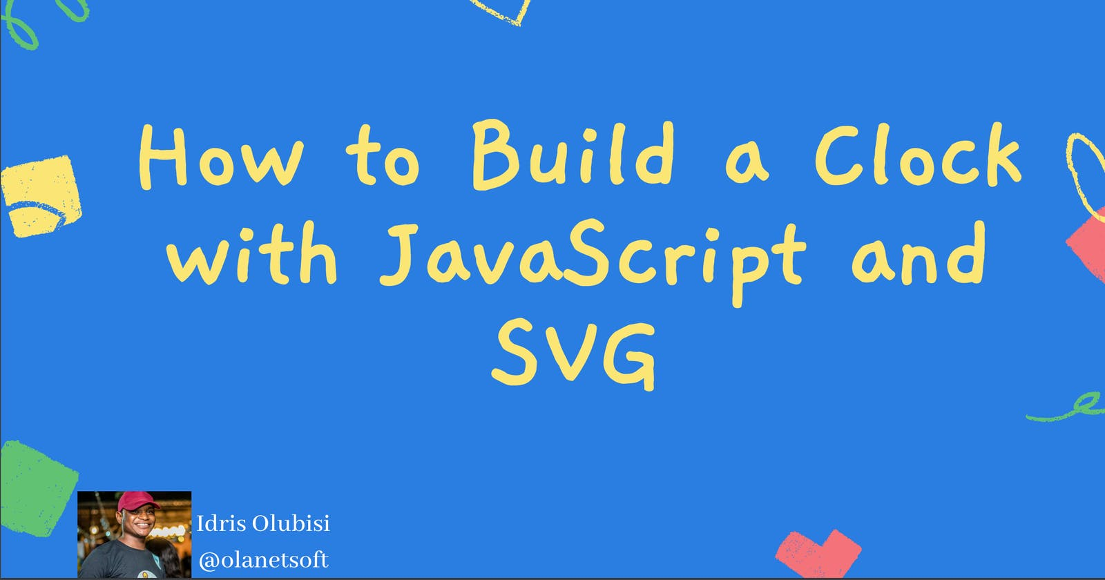 How to Build a Clock with JavaScript and SVG
