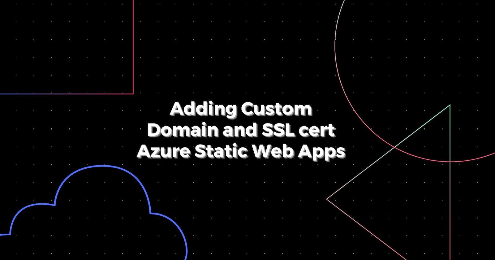 Adding custom domain and SSL certificate Azure Static Web Apps