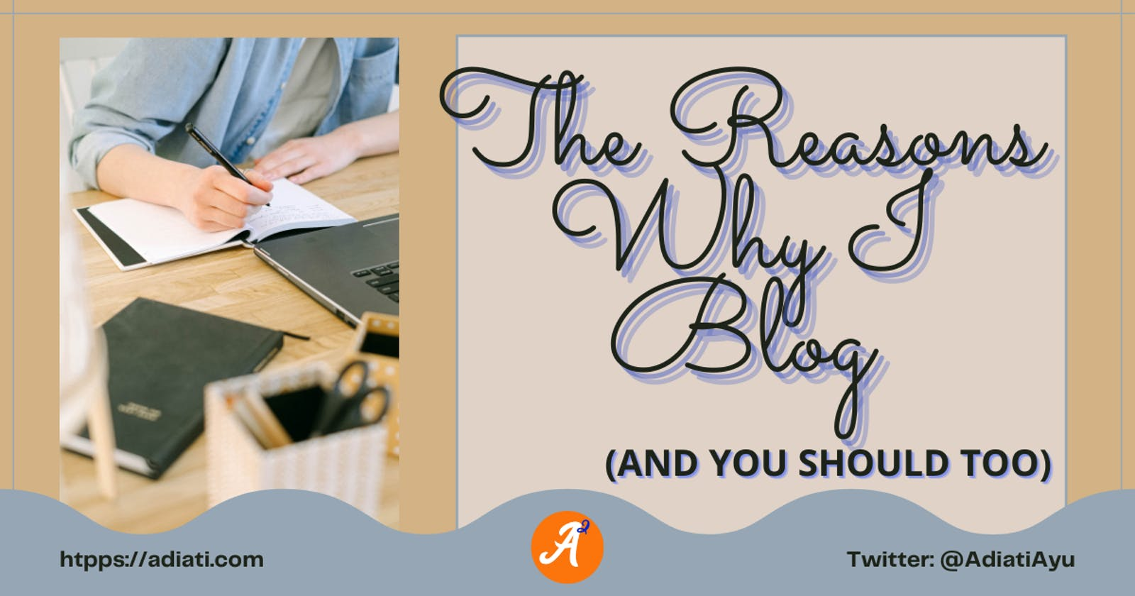 The Reasons Why I Blog (And You Should Too)