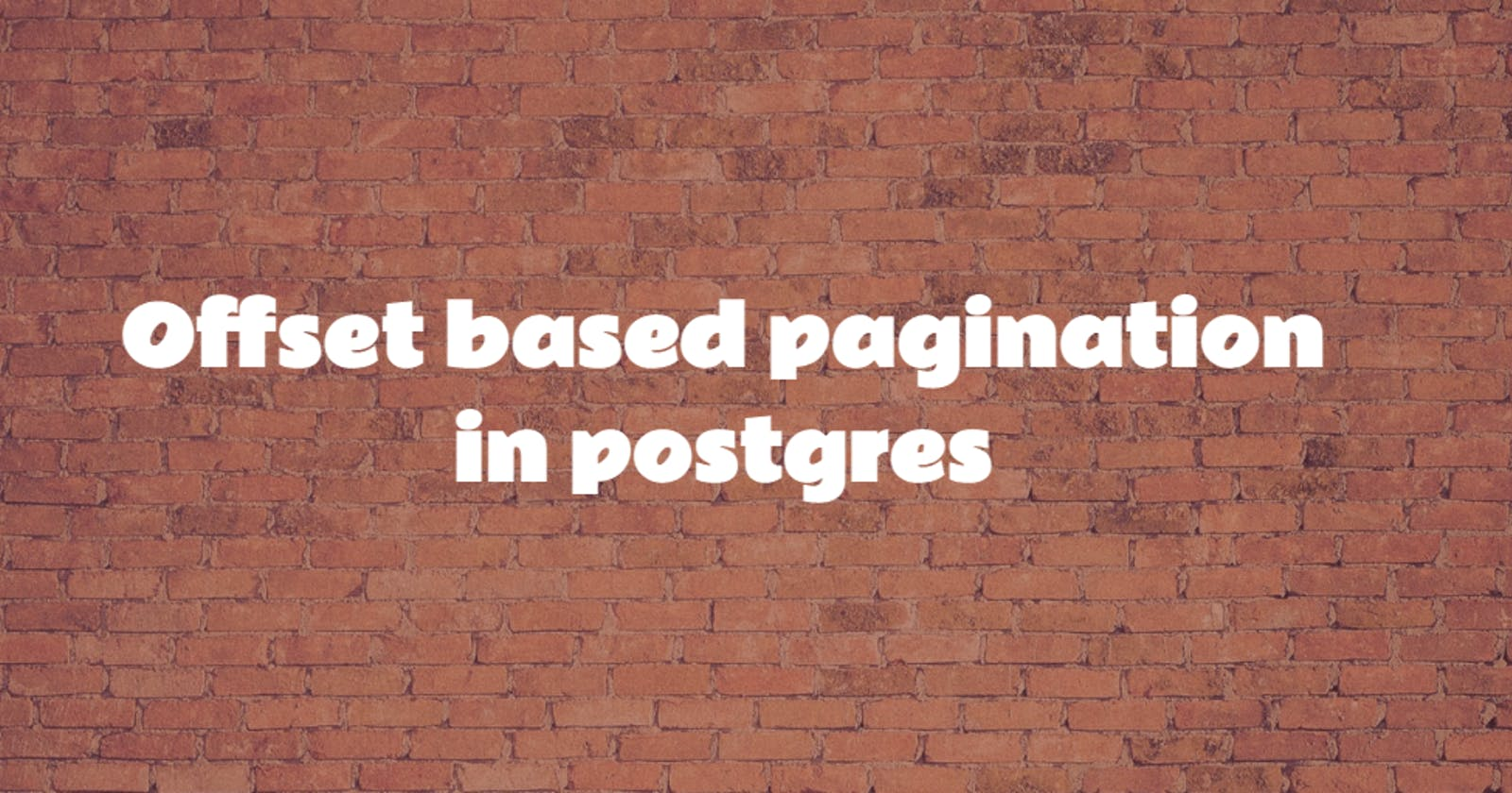 Offset based pagination in postgres
