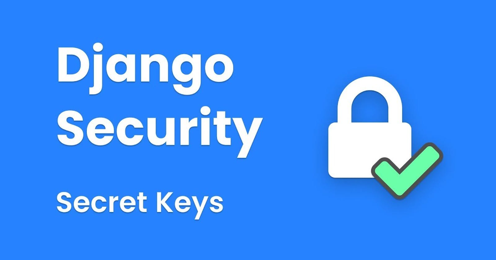 Django Secret Keys Protection