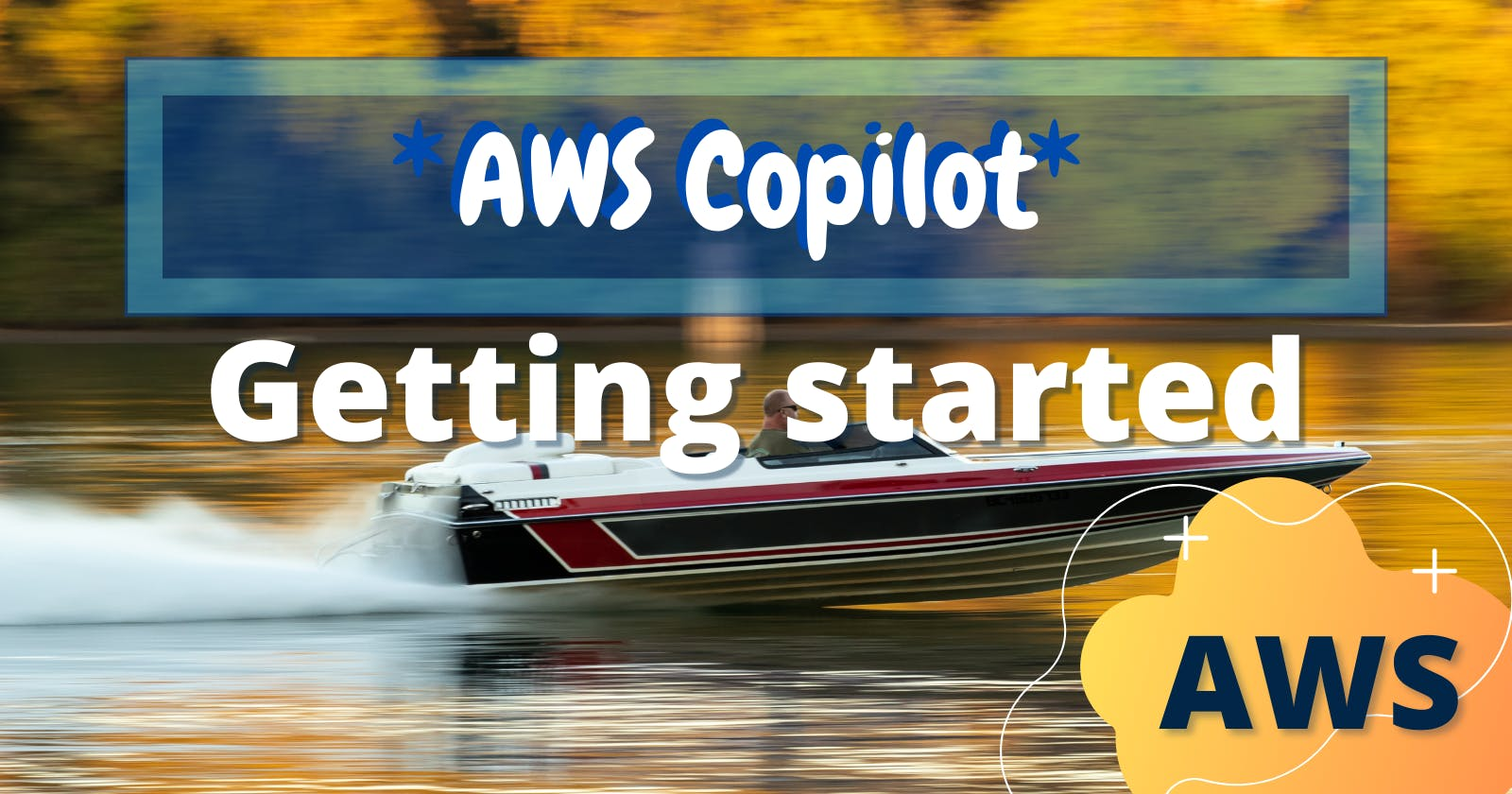 Pilot your containers like a boss with AWS Copilot!